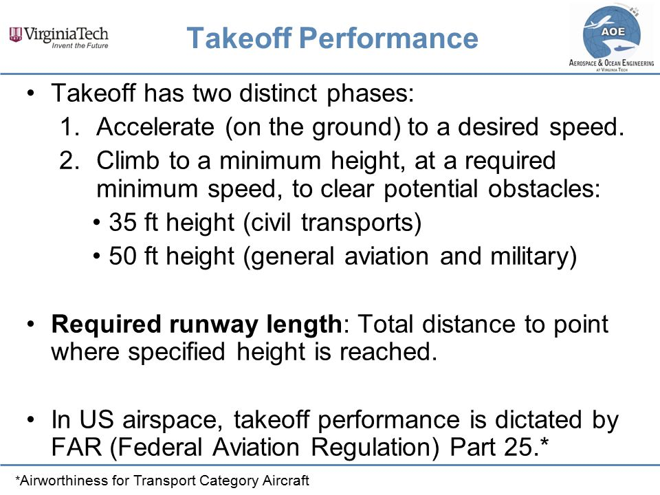 Takeoff Performance Takeoff has two distinct phases: