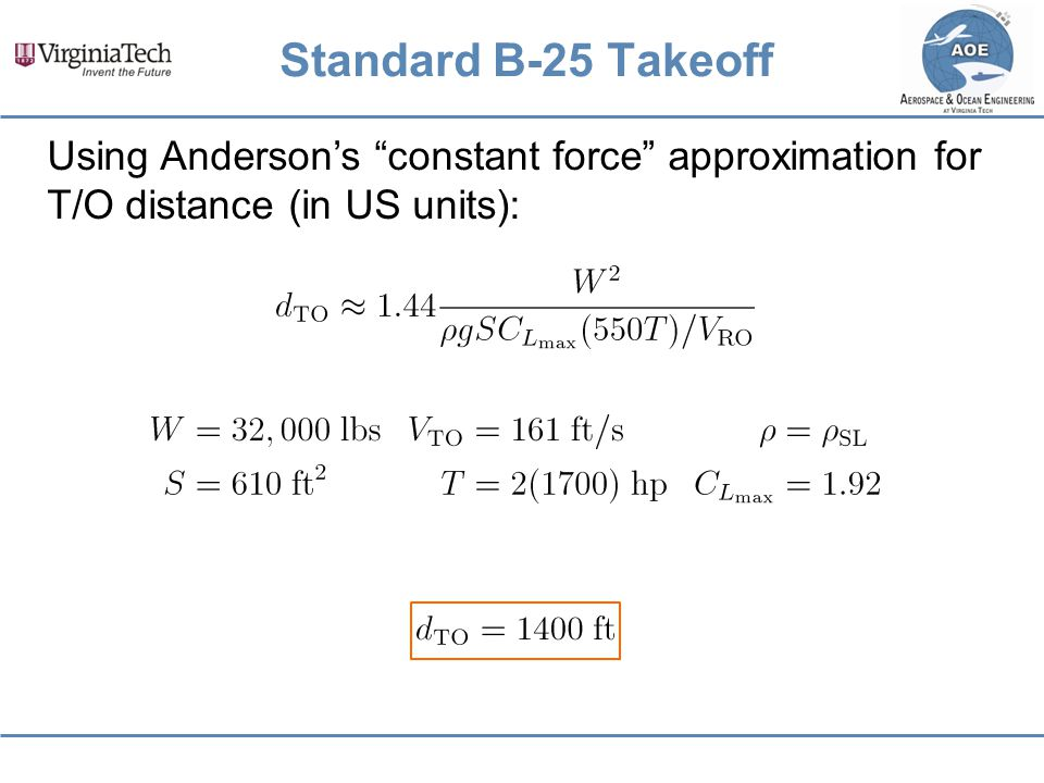 Standard B-25 Takeoff Using Anderson's constant force approximation for T/O distance (in US units):