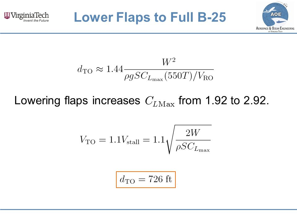 Lower Flaps to Full B-25 Lowering flaps increases CLMax from 1.92 to 2.92.