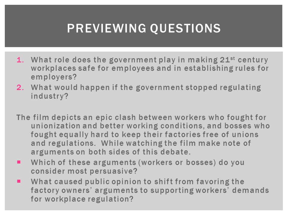 Previewing Questions What role does the government play in making 21st century workplaces safe for employees and in establishing rules for employers