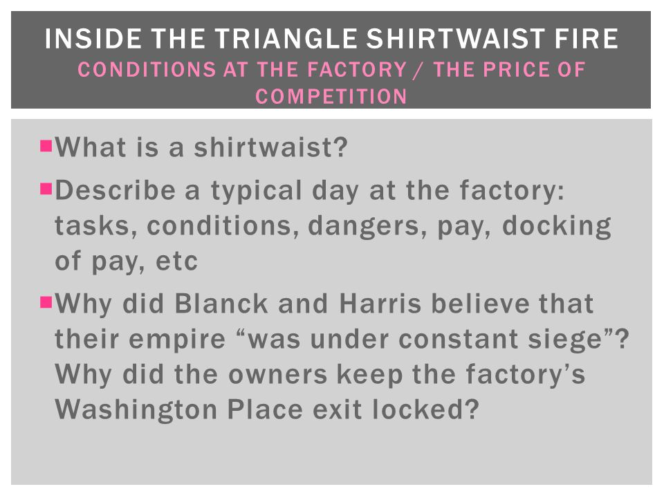 INSIDE THE TRIANGLE SHIRTWAIST FIRE CONDITIONS AT THE FACTORY / THE PRICE OF COMPETITION