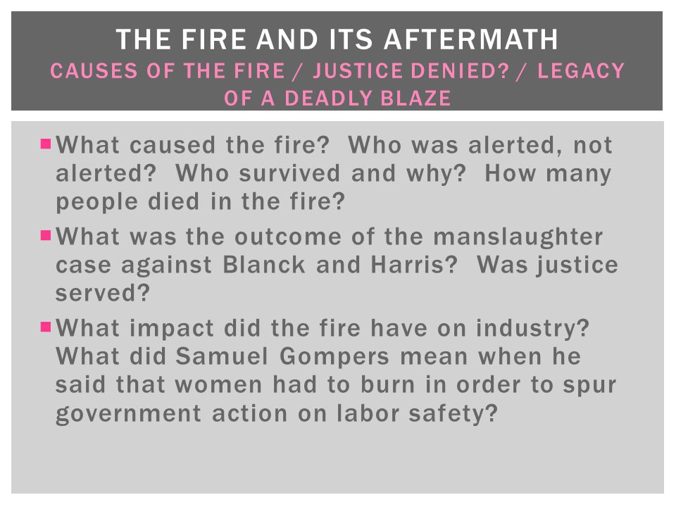 The Fire and Its aftermath Causes of the fire / justice denied