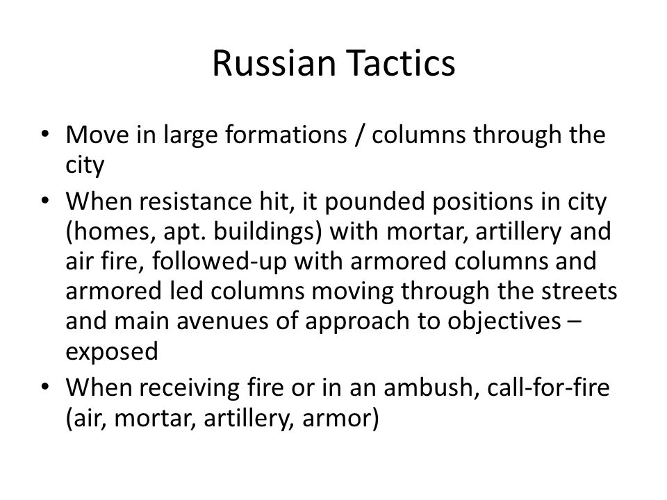 Russian Tactics Move in large formations / columns through the city