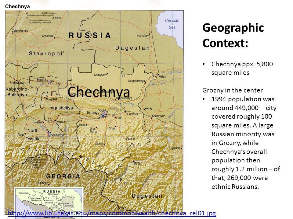 Chechnya Geographic Context: Chechnya ppx. 5,800 square miles