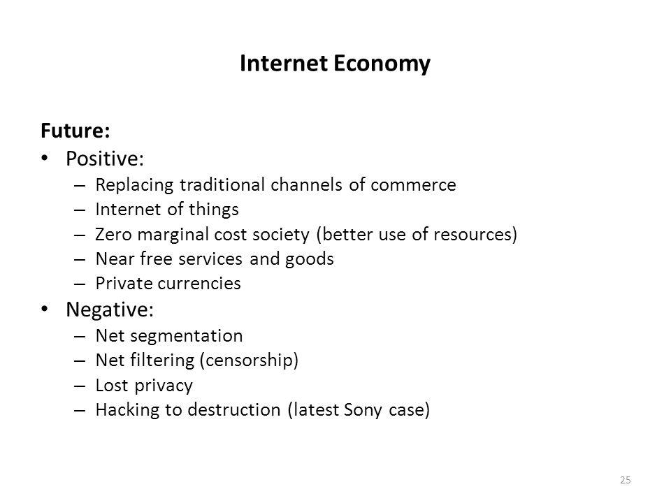 Internet Economy Future: Positive: Negative:
