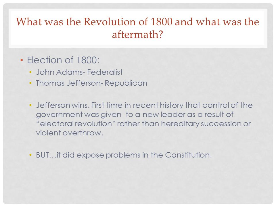 What was the Revolution of 1800 and what was the aftermath