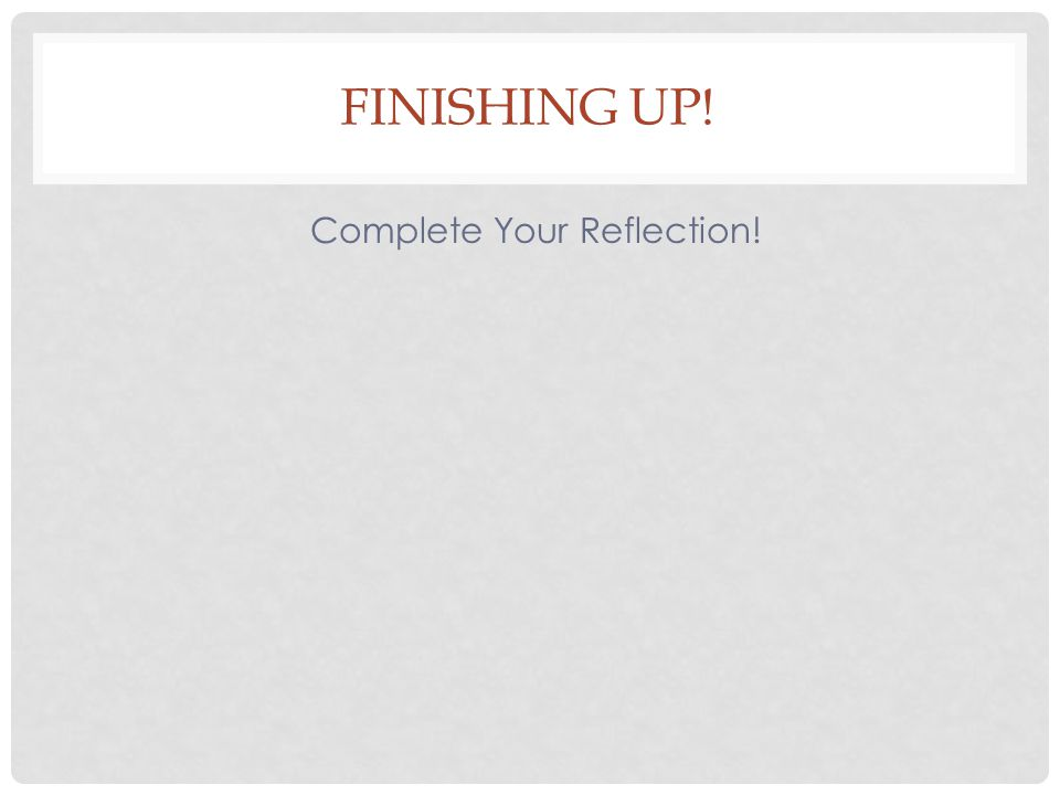 Complete Your Reflection!