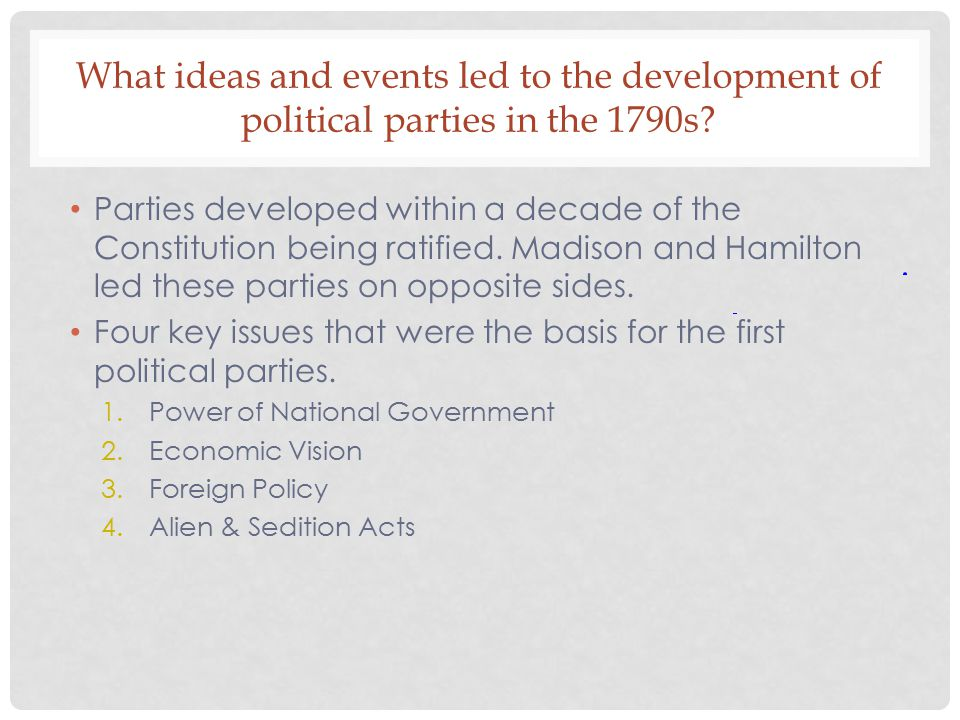 What ideas and events led to the development of political parties in the 1790s