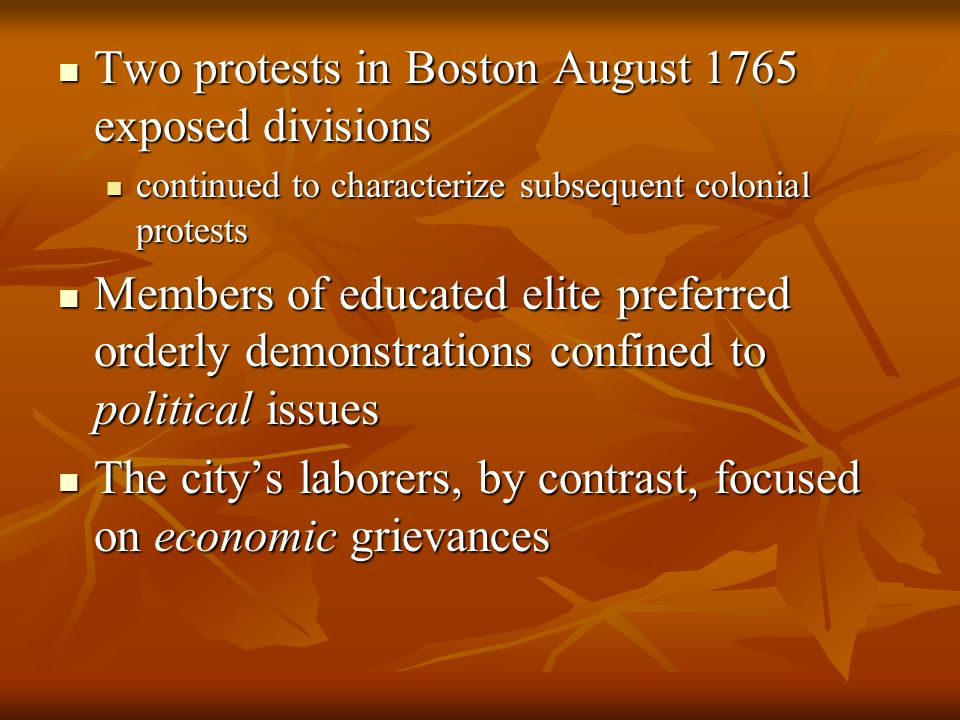Two protests in Boston August 1765 exposed divisions