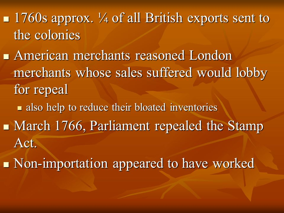 1760s approx. ¼ of all British exports sent to the colonies