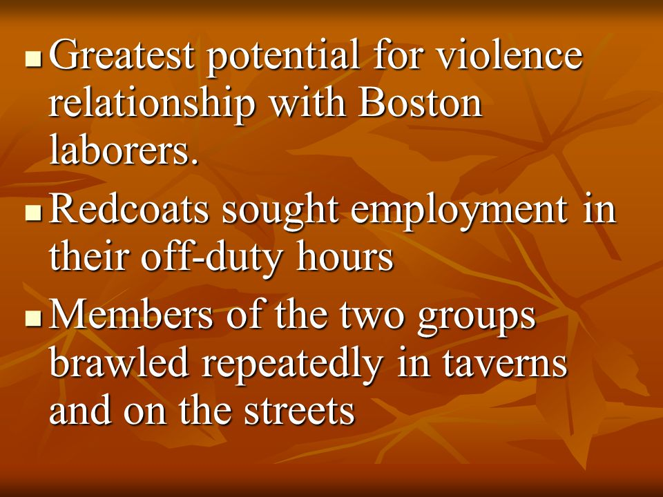 Greatest potential for violence relationship with Boston laborers.