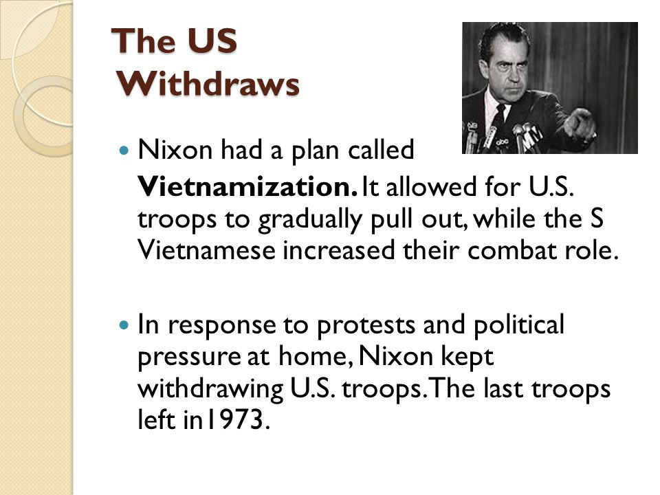 The US Withdraws Nixon had a plan called