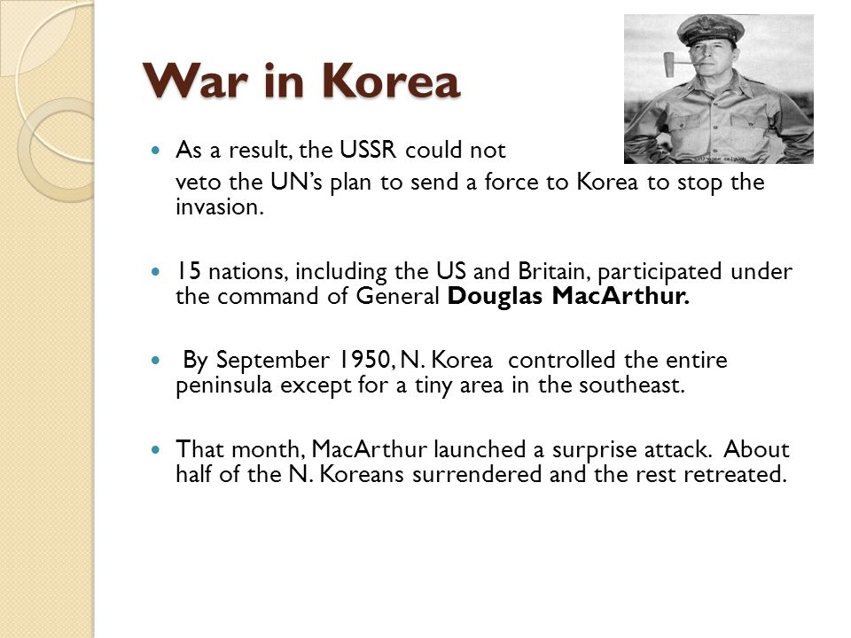 War in Korea As a result, the USSR could not