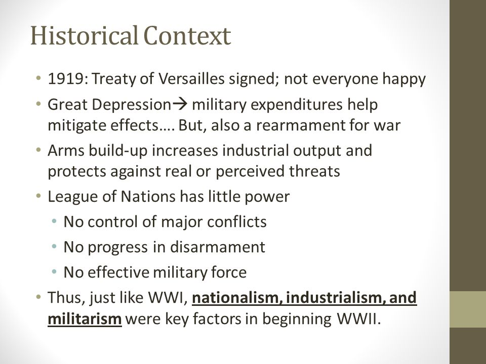 Historical Context 1919: Treaty of Versailles signed; not everyone happy.