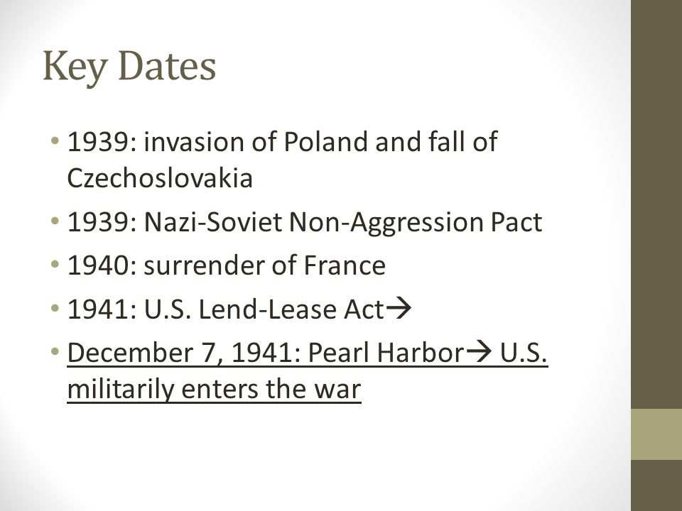 Key Dates 1939: invasion of Poland and fall of Czechoslovakia