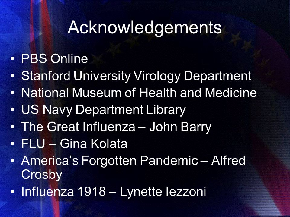 Acknowledgements PBS Online Stanford University Virology Department