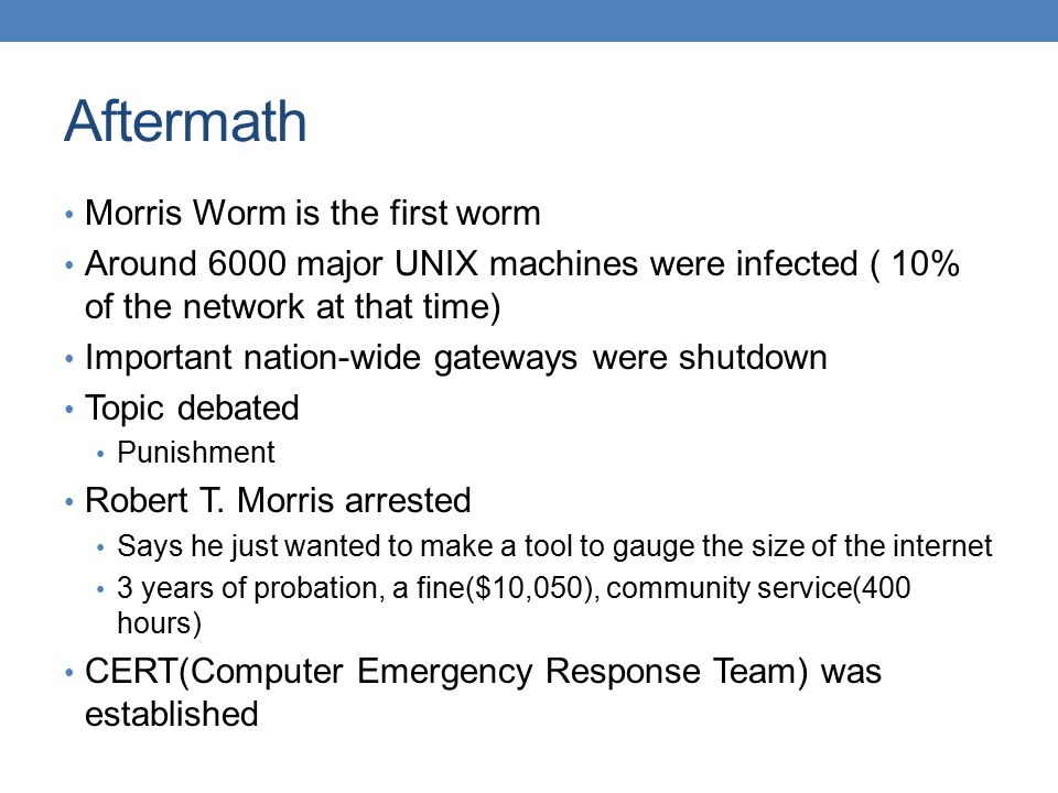 Aftermath Morris Worm is the first worm