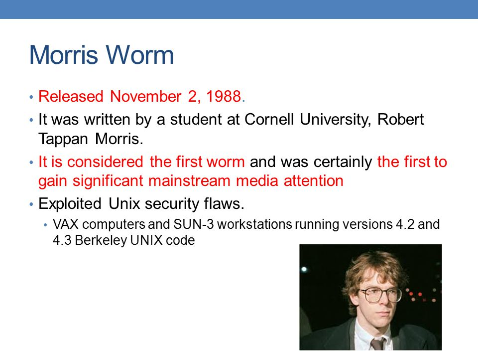 Morris Worm Released November 2, 1988.