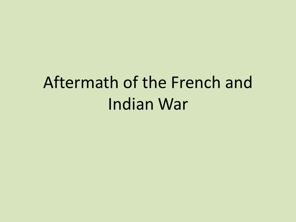 Aftermath of the French and Indian War