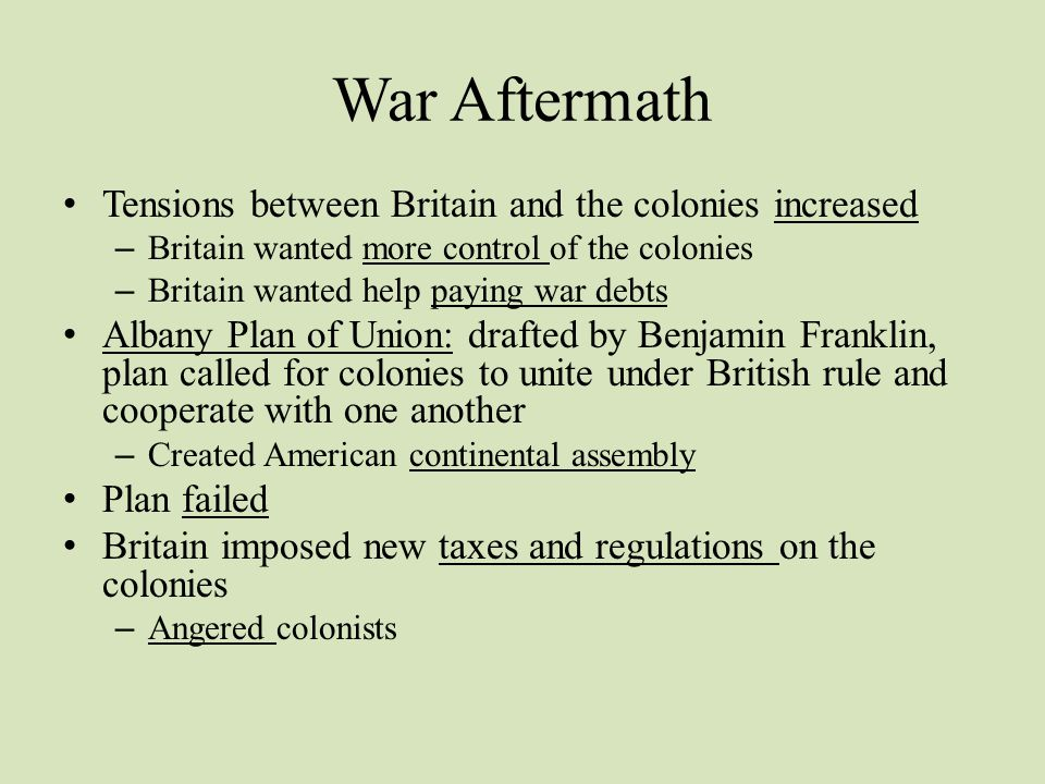 War Aftermath Tensions between Britain and the colonies increased