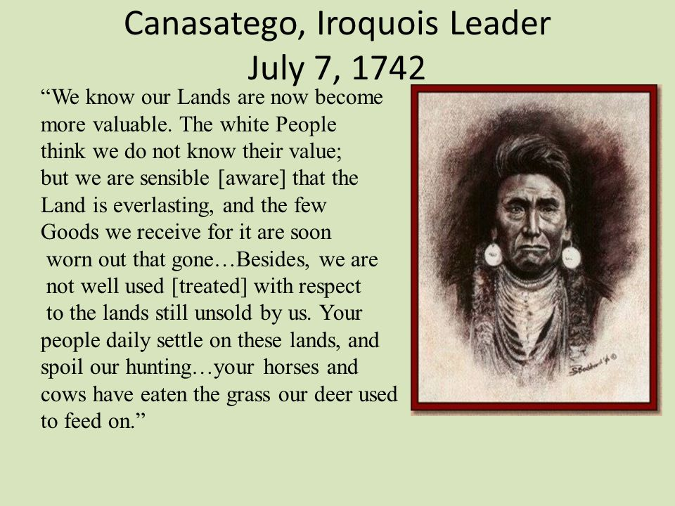 Canasatego, Iroquois Leader July 7, 1742