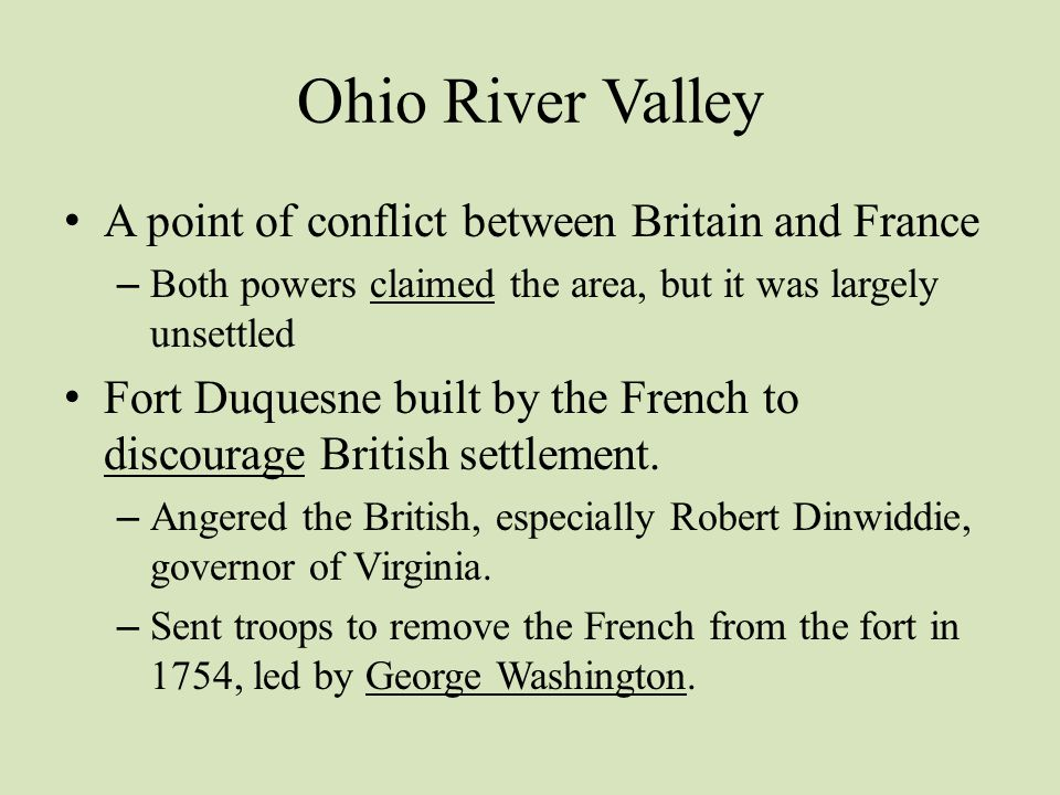 Ohio River Valley A point of conflict between Britain and France