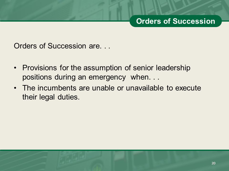 Orders of Succession are. . .