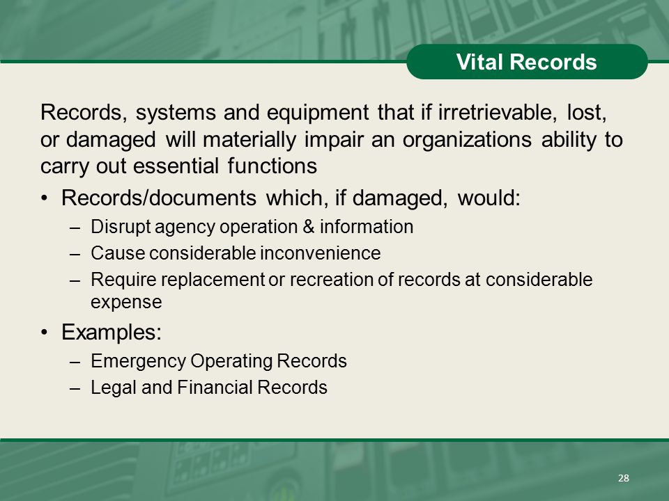 Records/documents which, if damaged, would: