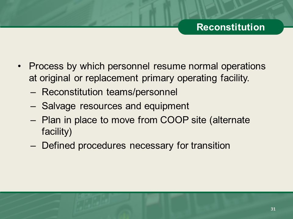 Reconstitution teams/personnel Salvage resources and equipment