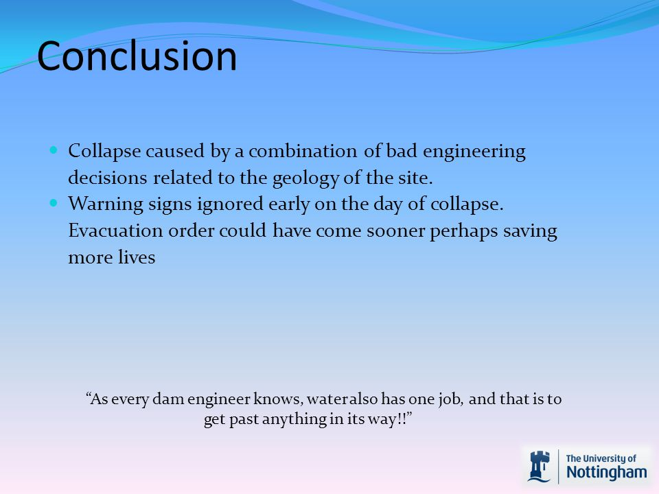 Conclusion Collapse caused by a combination of bad engineering decisions related to the geology of the site.