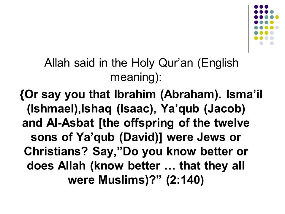 Allah said in the Holy Qur'an (English meaning):