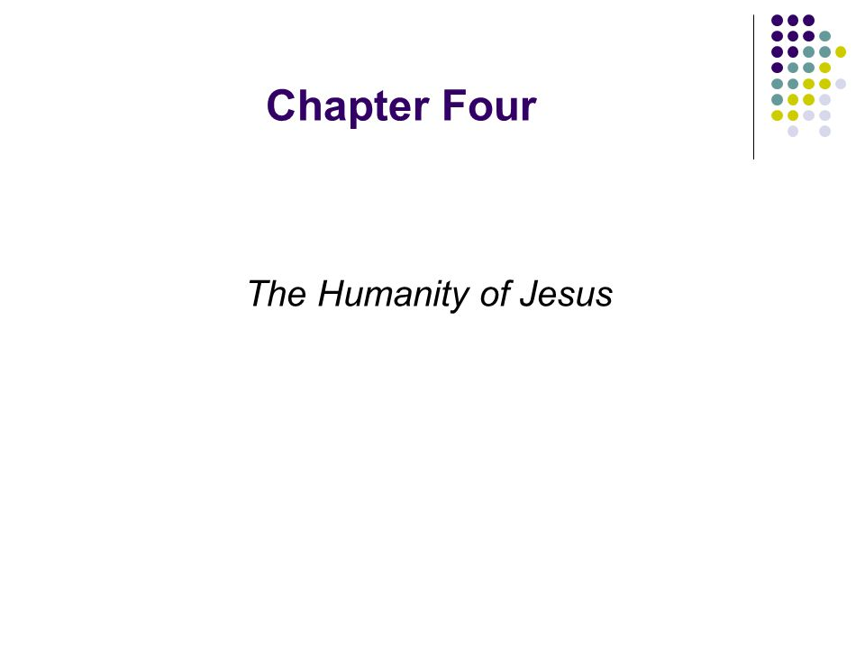 Chapter Four The Humanity of Jesus