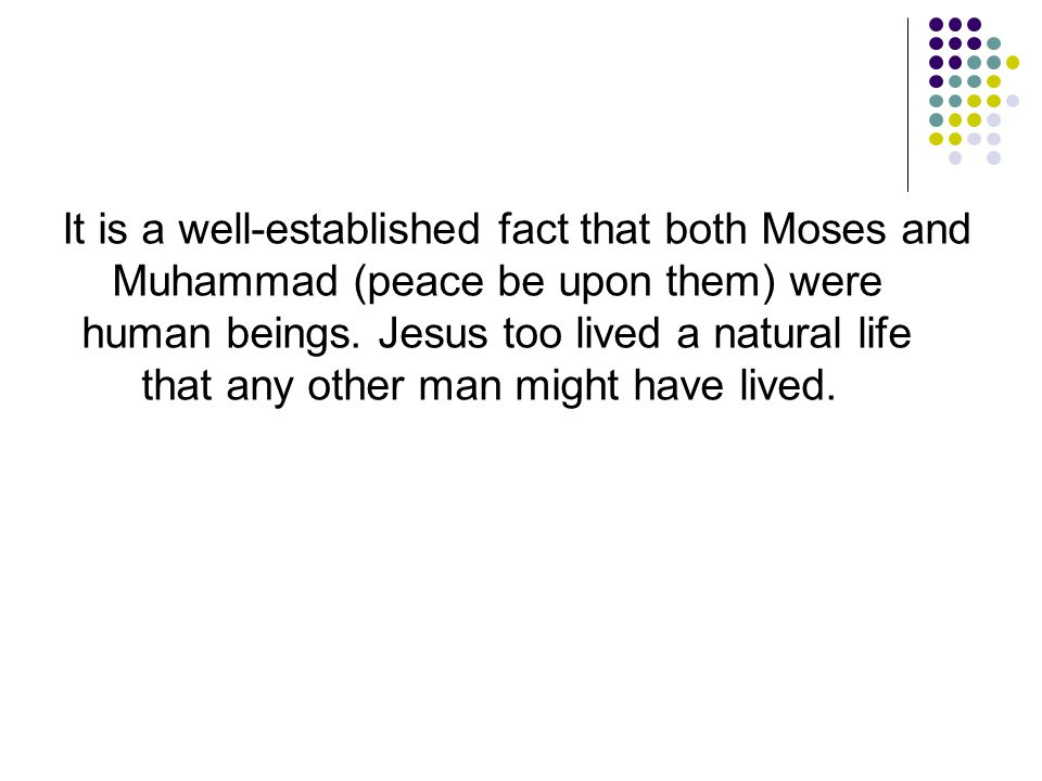 It is a well-established fact that both Moses and Muhammad (peace be upon them) were human beings.