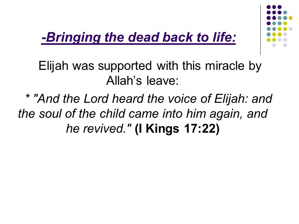 -Bringing the dead back to life: