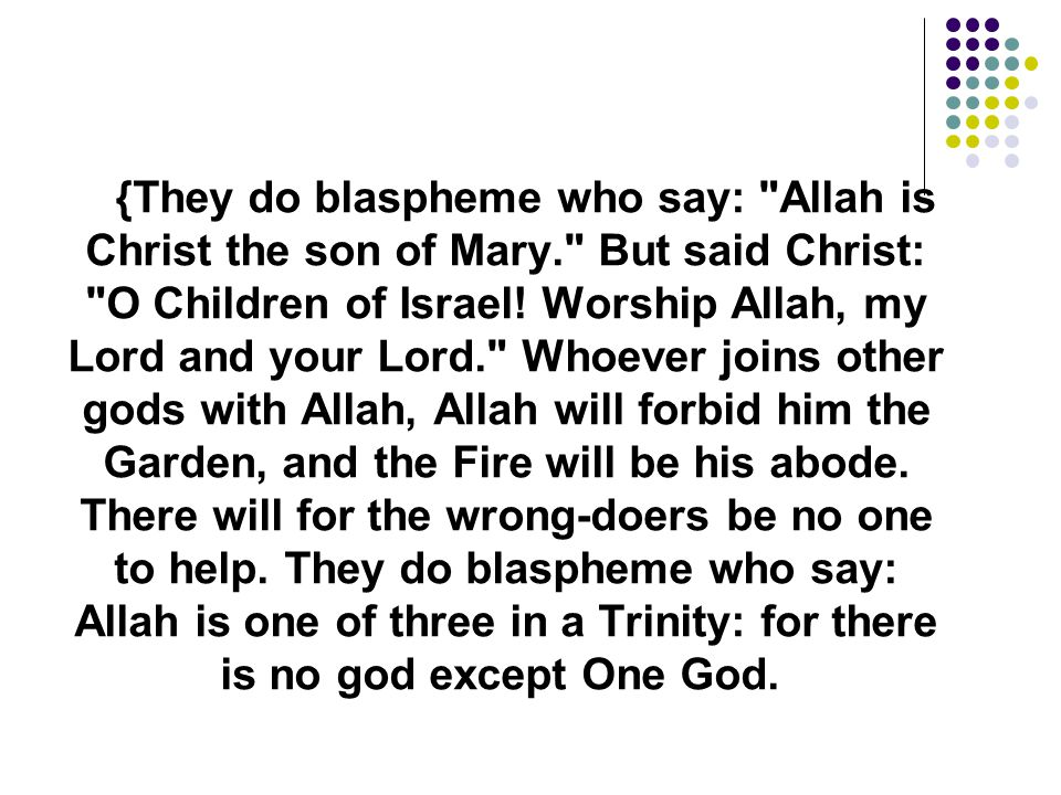 {They do blaspheme who say: Allah is Christ the son of Mary