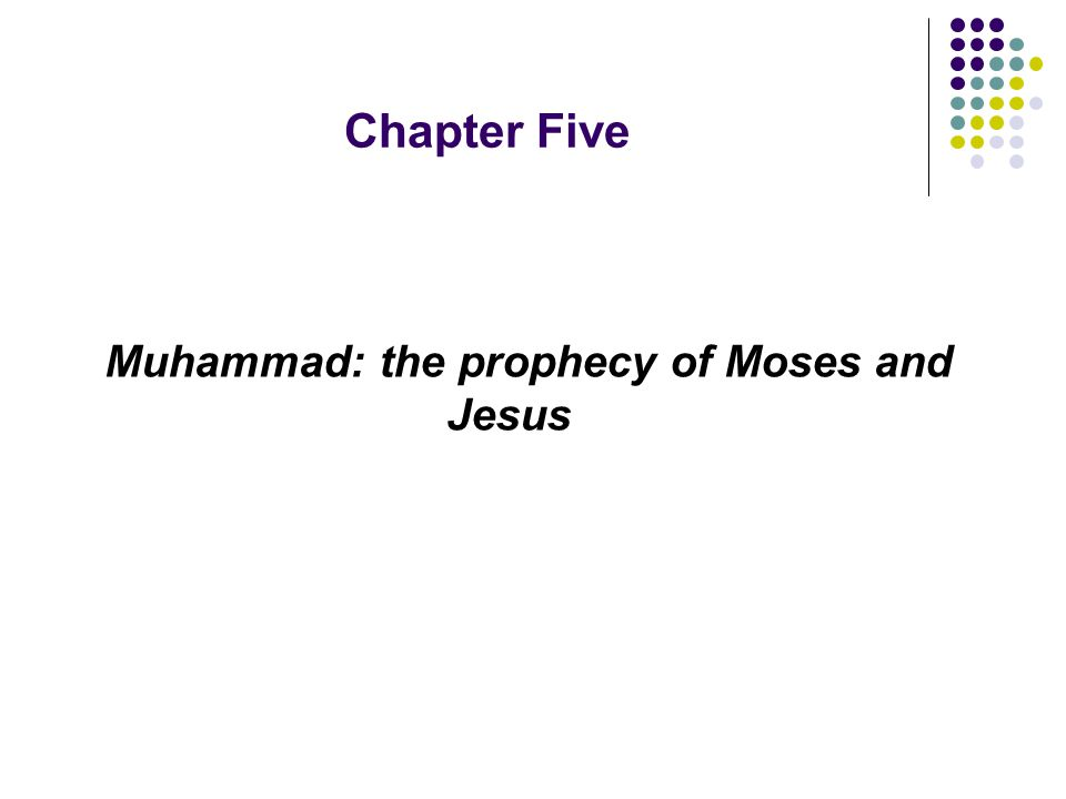 Muhammad: the prophecy of Moses and Jesus
