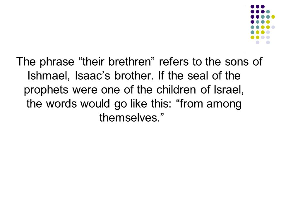 The phrase their brethren refers to the sons of Ishmael, Isaac's brother.