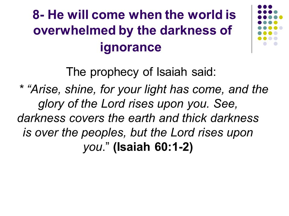 The prophecy of Isaiah said: