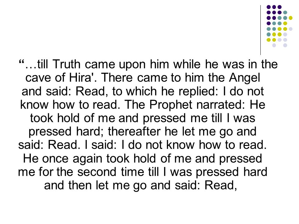 …till Truth came upon him while he was in the cave of Hira