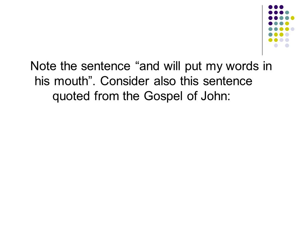 Note the sentence and will put my words in his mouth