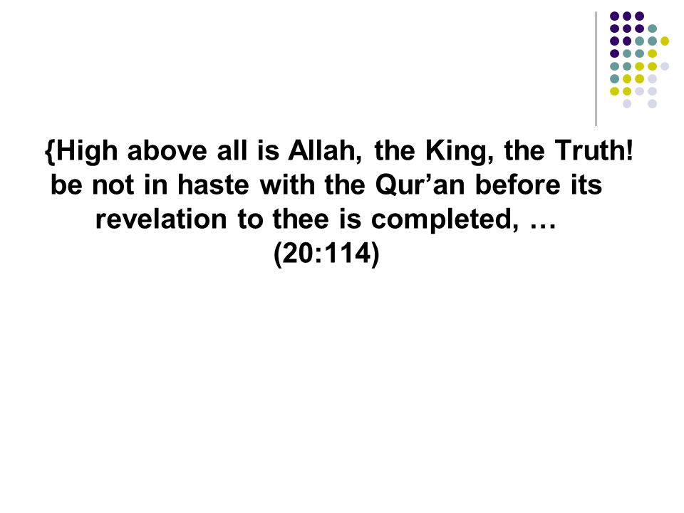 {High above all is Allah, the King, the Truth