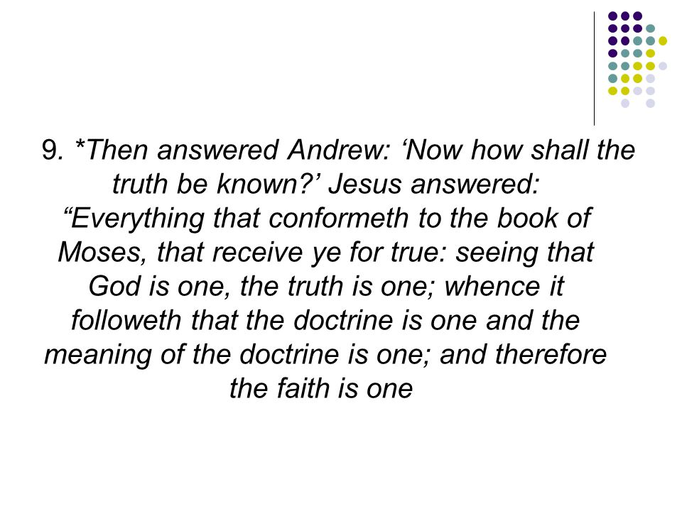 9. Then answered Andrew: 'Now how shall the truth be known