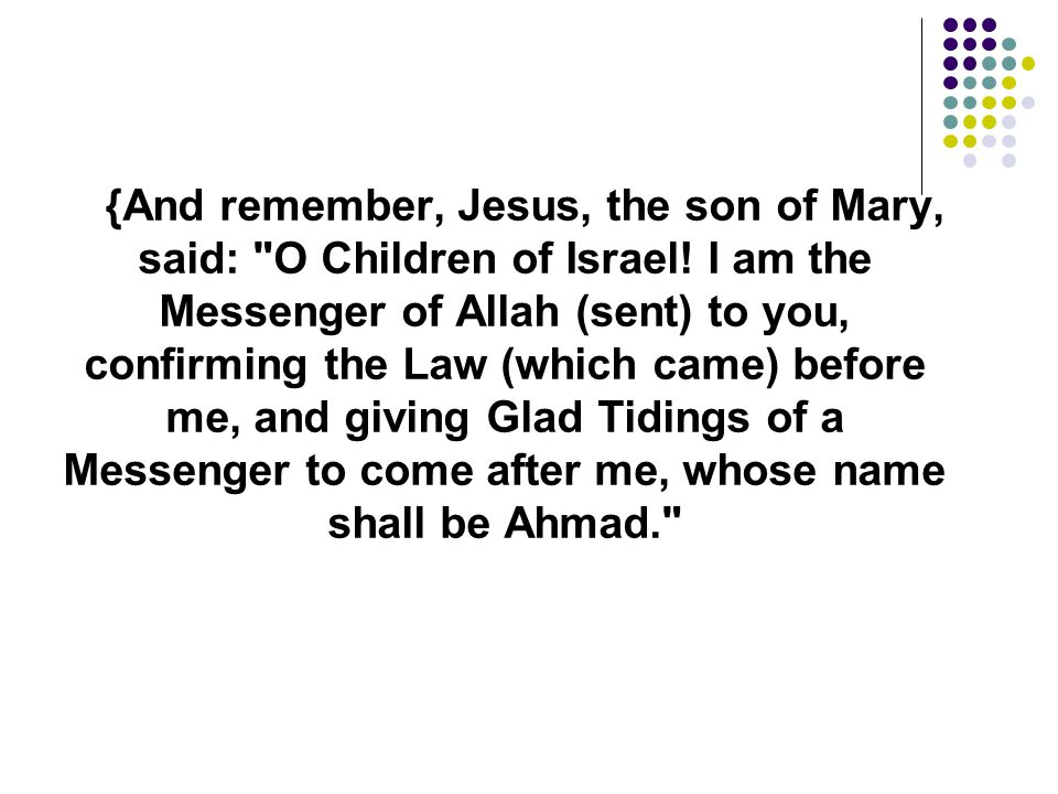 {And remember, Jesus, the son of Mary, said: O Children of Israel