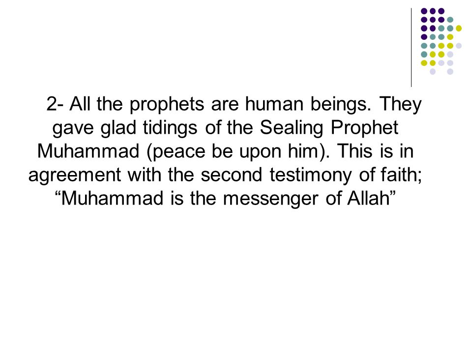 2- All the prophets are human beings