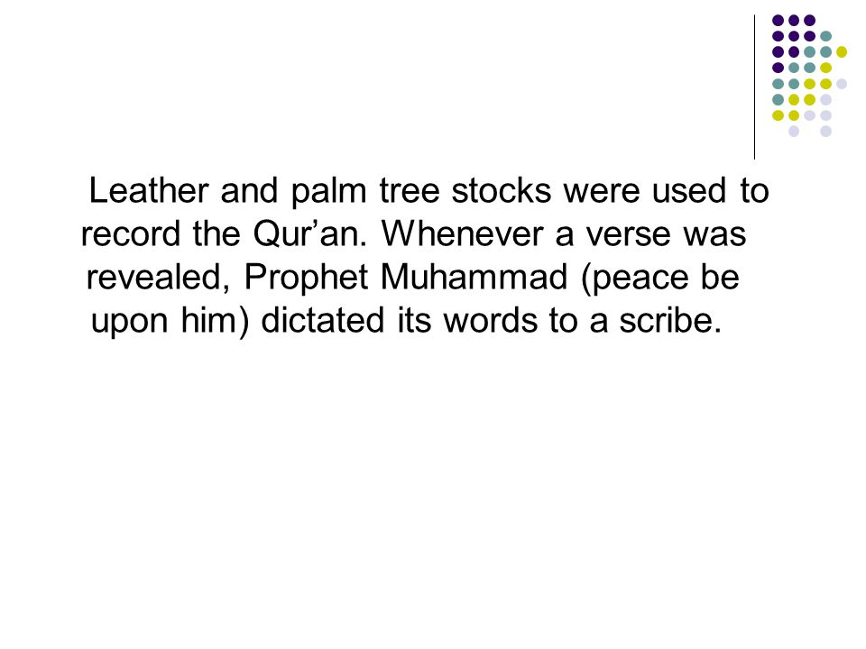 Leather and palm tree stocks were used to record the Qur'an