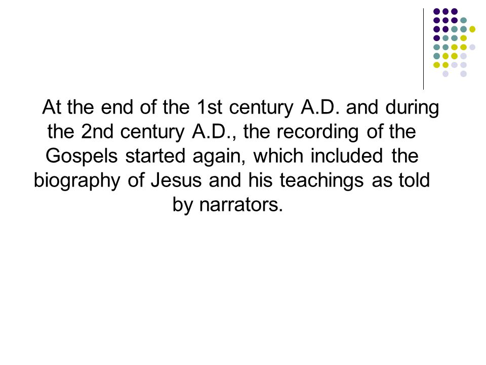 At the end of the 1st century A. D. and during the 2nd century A. D