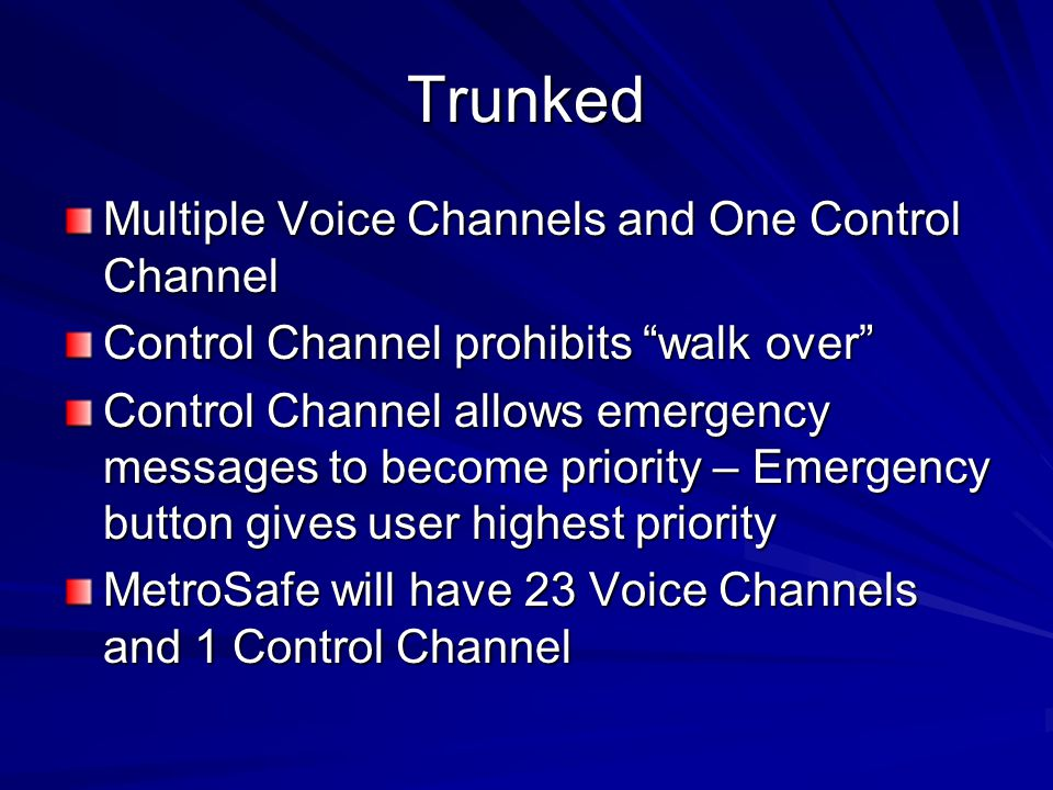Trunked Multiple Voice Channels and One Control Channel
