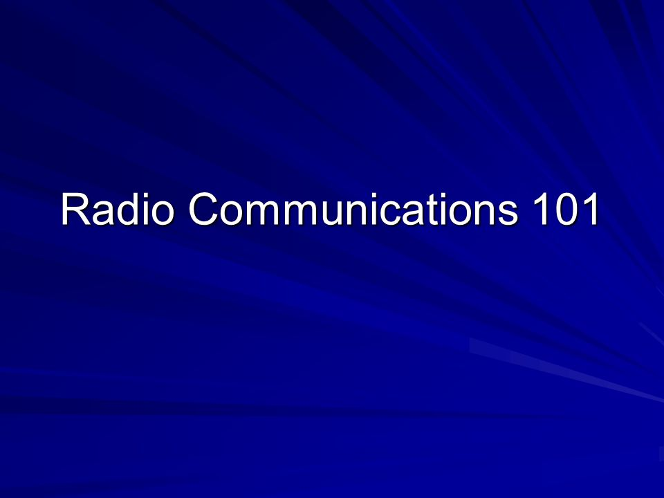 Radio Communications 101