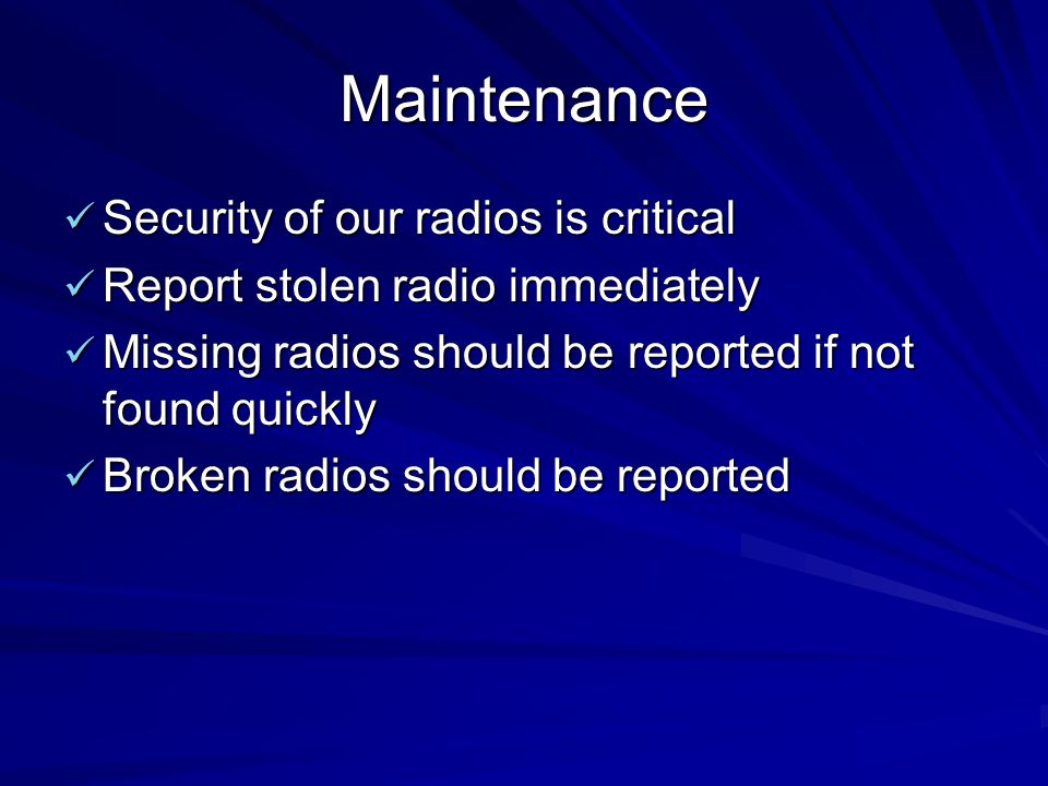 Maintenance Security of our radios is critical