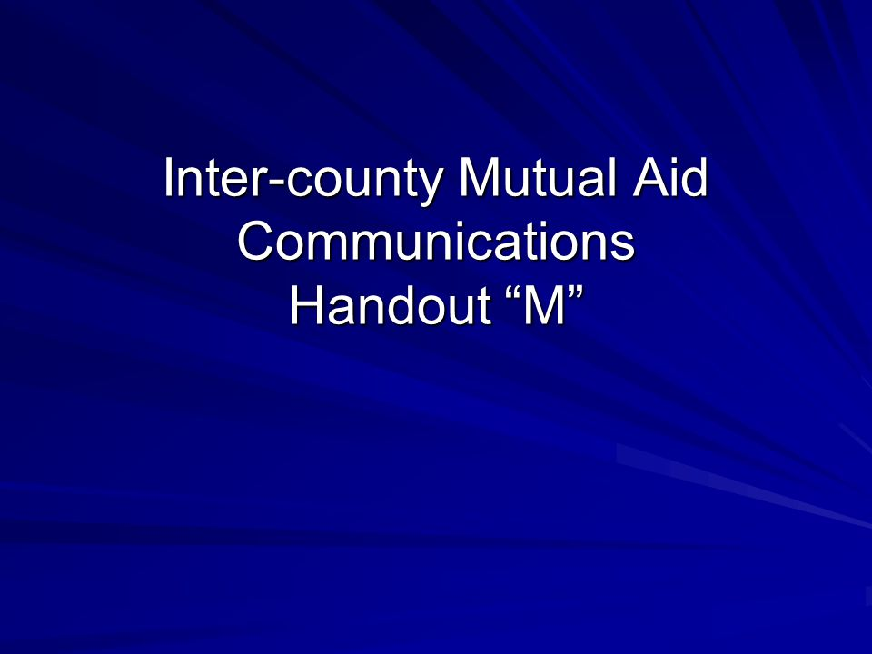 Inter-county Mutual Aid Communications Handout M